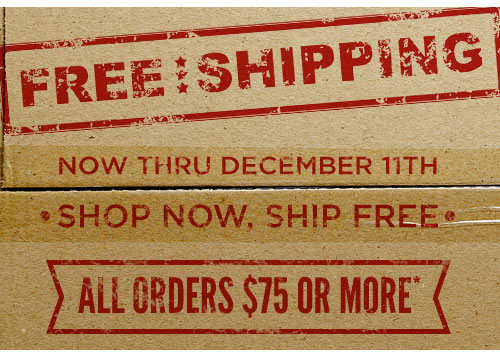 FREE SHIPPING - Now Thru Dec.11th, All Orders $75 or More