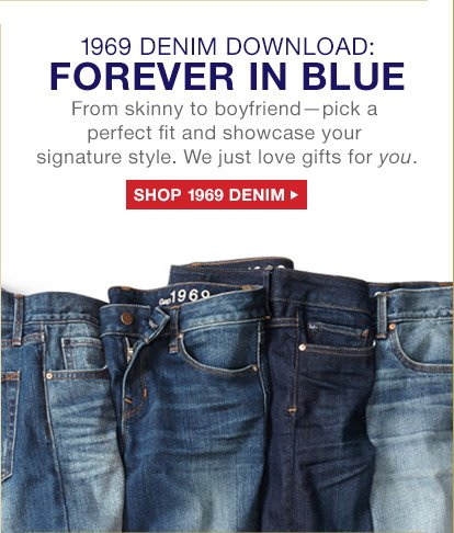 1969 DENIM DOWNLOAD: FOREVER IN BLUE | SHOP 1969 DENIM