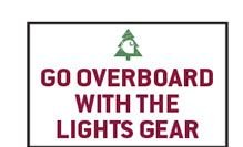 Shop Go Overboard with the Lights Gear