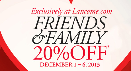 Exclusively at Lancome.com | FRIENDS & FAMILY 20% OFF* | DECEMBER 1-6, 2013