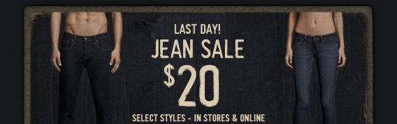 LAST DAY! JEAN SALE $20 SELECT STYLES – IN STORES & ONLINE