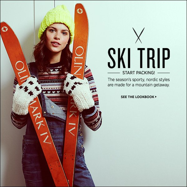 Hit the slopes in high style. The season's alpine-inspired fashion is uniquely suited to your next ski getaway.  >>