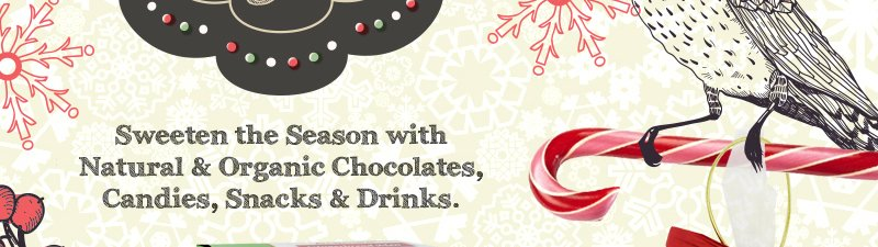 Sweeten the Season with Natural and Organic Chocolates, Candies, Snacks & Drinks