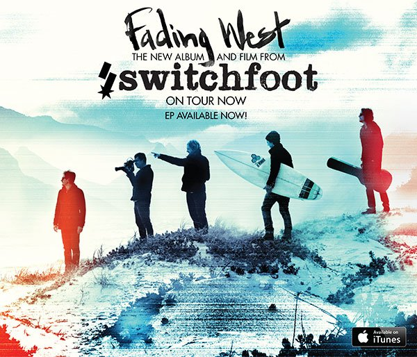 Fading West: The New Album and Film from Switchfoot