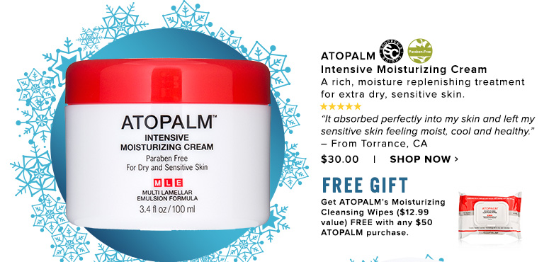 """Shopper's Choice. Paraben-Free. 5 Stars ATOPALM Intensive Moisturizing CreamA rich, moisture replenishing treatment for extra dry, sensitive skin. """"It absorbed perfectly into my skin and left my sensitive skin feeling moist, cool and healthy."""" – From Torrance, CA$30.00Shop Now>>"""