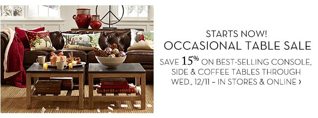 STARTS NOW! OCCASIONAL TABLE SALE