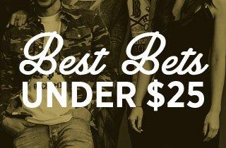 Best Bets Under $25
