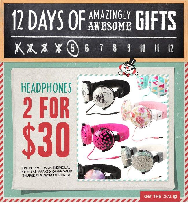 2 for $30 Headphones!