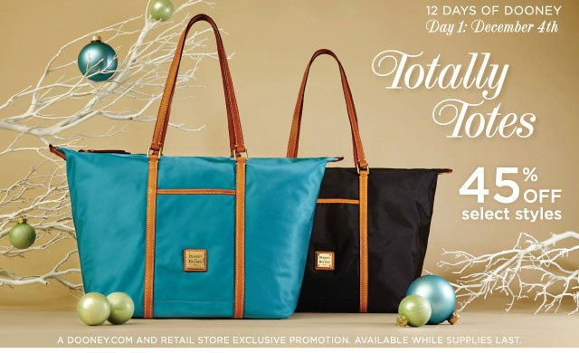 12 Days of Dooney - Day 1: December 4th - Totally Totes 45% off select styles.