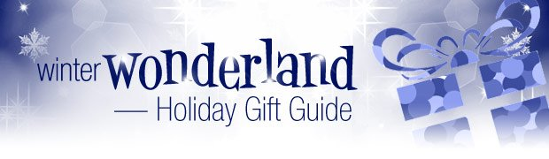Winter Wonderland — Holiday Gift Guide