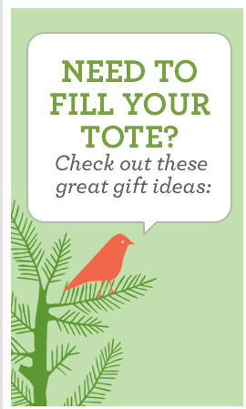 NEED TO FEEL YOUR TOTE? Check out theese great gift ideas