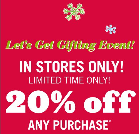 20% Off Any Purchase*
