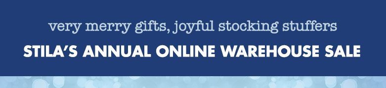 very merry gifts, joyful stocking stuffers. stila's annual online warehouse sale.
