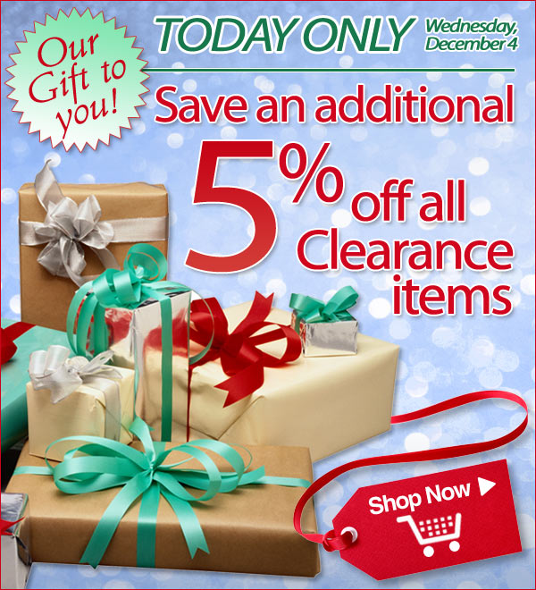 Today Only! Save An Additional 5% off Clearance Items - Plus - Free Shipping! - Shop Now >>