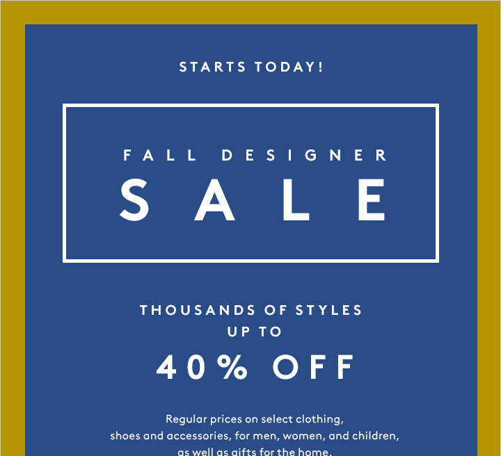 The one you've been waiting for: Shop the 40% off Designer Sale now!