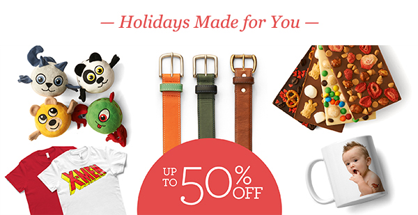 - Holidays Made for You -    UP TO 50% OFF