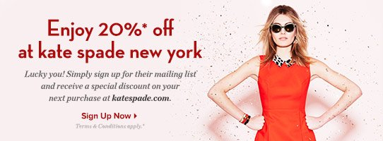 Enjoy 20% off at kate spade new york when you sign up for their mailing list