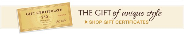 The Gift of Unique Style | Shop Gift Certificates