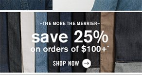 –The more the merrier– save 25% on orders of $100+*