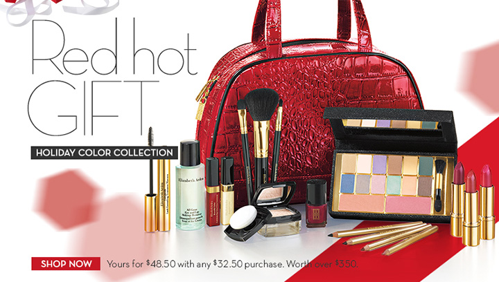 Red hot GIFT HOLIDAY COLOR COLLECTION. SHOP NOW. Yours for $48.50 with any $32.50 purchase. Worth over $350.