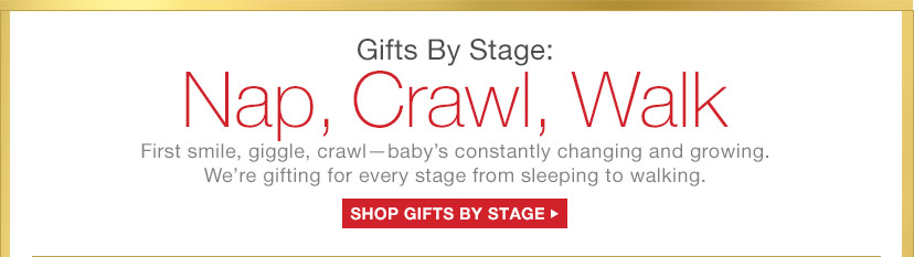 Gifts By Stage: Nap, Crawl, Walk | SHOP GIFTS BY STAGE