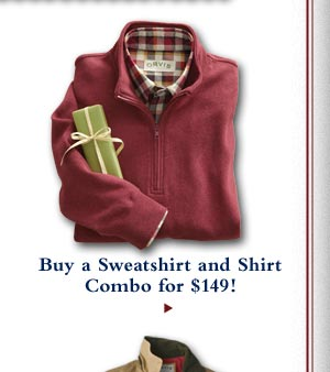 Buy a Sweatshirt and Shirt Combo for $149!