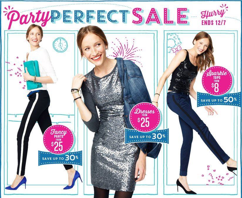 Party PERFECT SALE | Hurry ENDS 12/7 | Fancy PANTS FROM $25 | Dresses FROM $25 | Sparkle TOPS FROM $8