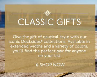 CLASSIC GIFTS: Docksides Collections