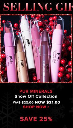 Paraben-Free Pur Minerals Show Off CollectionA collection of vitamin-enriched and skin-nourishing makeup pens for the lips, cheeks and eyes. Was $28.00 Now $21.00Shop Now>>