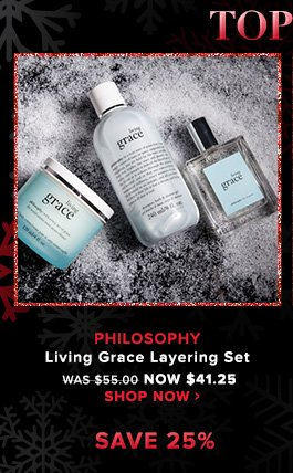 Paraben-Freephilosophy Living Grace Layering Set A set of anti-aging products that gently remove impurities to leave your skin smooth and healthy.Was $55.00 Now $41.24Shop Now>>