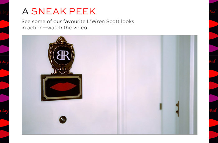 A SNEAK PEEK   See some of our favourite L'Wren Scott looks in action - watch the video.