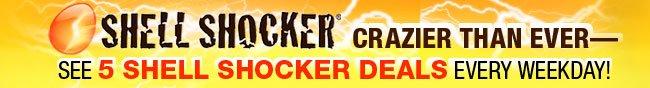 SHELL SHOCKER - CRAZIER THAN EVER-SEE 5 SHELL SHOCKER DEALS EVERY WEEK DAY
