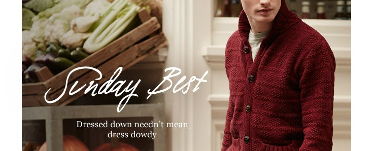 Sunday Best: Dressed down needn't mean dress dowdy. Shop now