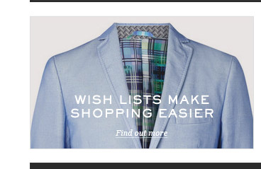 Wish Lists make shopping easier. Find out more.