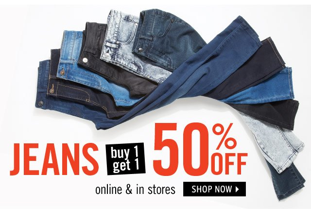 JEANS buy 1, get 1 50% off online & stores