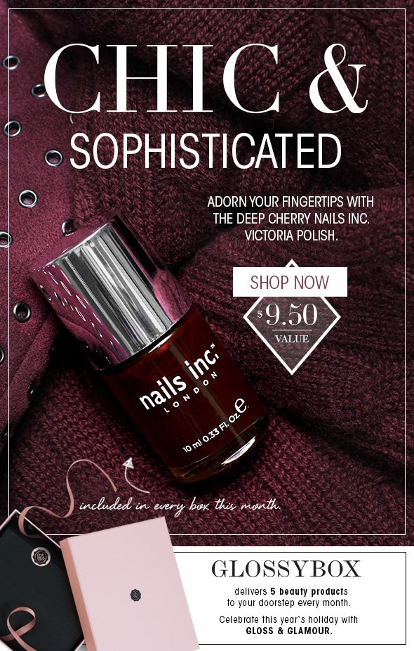 Chic and sophisticated >> Adorn your fingertips with the deep cherry Nails Inc. Victoria Polish ($9.50 value), included in every box this month.  >> Order Now