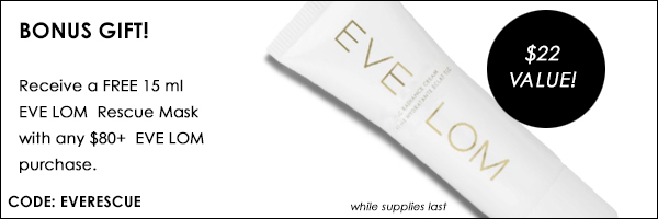 FREE Eve Lom Rescue Mask!