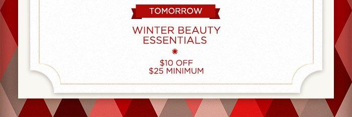 Tomorrow: Winter Beauty Essentials, $10 OFF, $25 Minimum