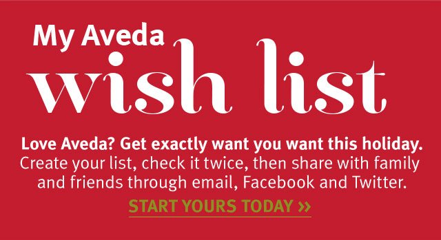 my aveda wishlist. start yours today.