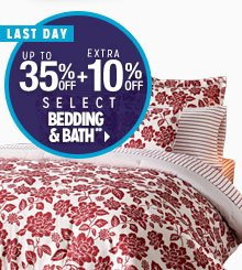 LAST DAY - Up to 35% off + Extra 10% off Select Bedding & Bath**