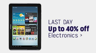 LAST DAY - Up to 40% off Electronics