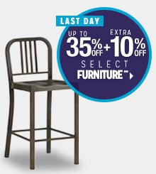 LAST DAY - Up to 35% off + Extra 10% off Select Furniture**