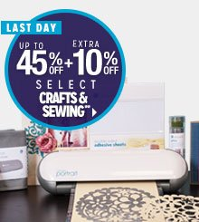 LAST DAY - Up to 45% off + Extra 10% off Select Crafts & Sewing**