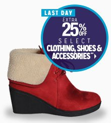 LAST DAY - Extra 25% off Select Clothing, Shoes & Accessories**