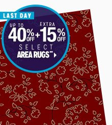 LAST DAY - Up to 40% off + Extra 15% off Select Area Rugs**