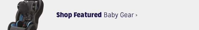 Shop Featured Baby Gear