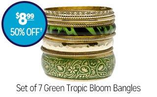 Set of 7 Green Tropic Bloom Bangles - $8.99 - 50% off‡