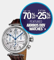 Up to 70% off + Extra 25% off Featured Akribos XXIV Watches**