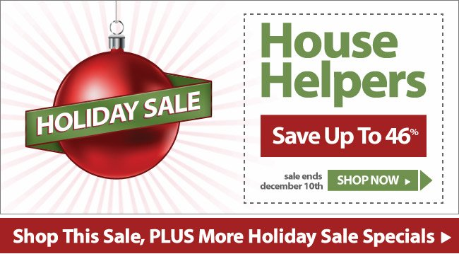 Holiday Sale - Help Around The House - Save Up to 46% - Shop Now
