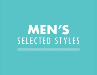MEN'S SELECTED STYLES. SHOP NOW.